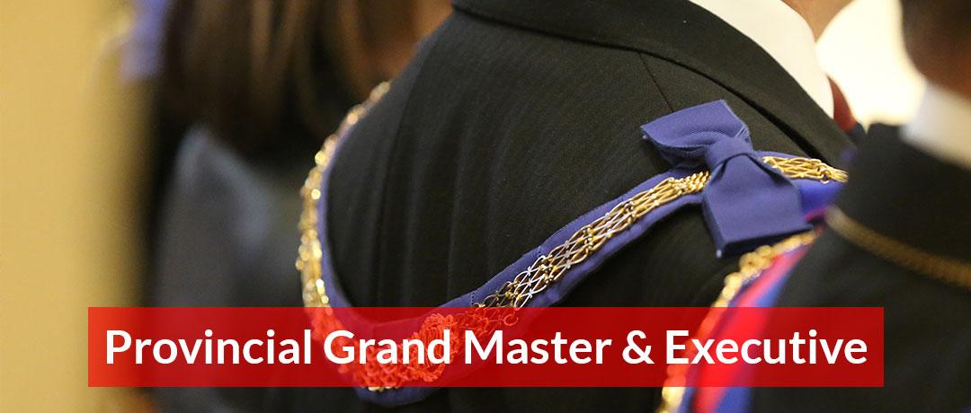 Provincial Grand Master & Executive